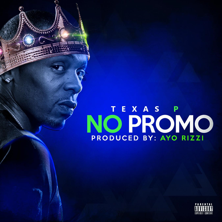 Texas P drops a top track with 'No Promo'