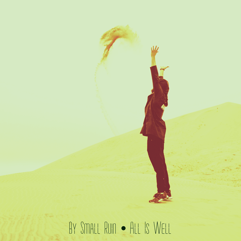 'By Small Ruin' gives up hope and strength through the Corona Virus Pandemic with his uplifting and sweet 'All Is Well'
