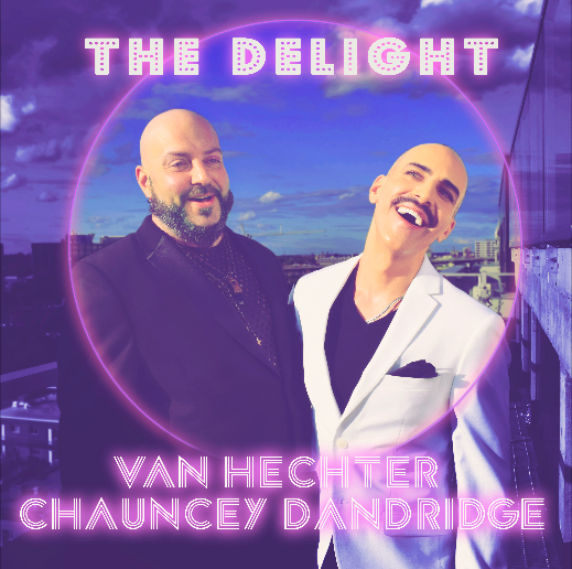 BNS BEST NEW POP 2020: The extraordinary 'Van Hechter' returns with 'Chauncey Dandridge' and their 80's esque 'Heaven 17' meets New Romantic Disco Vibe on 'The Delight'