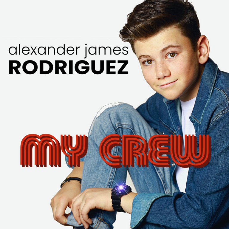 BRAND NEW POP: 'Alexander James Rodriguez' celebrates crew and friends with his well produced, catchy and fun debut R&B tinged pop single 'My Crew'