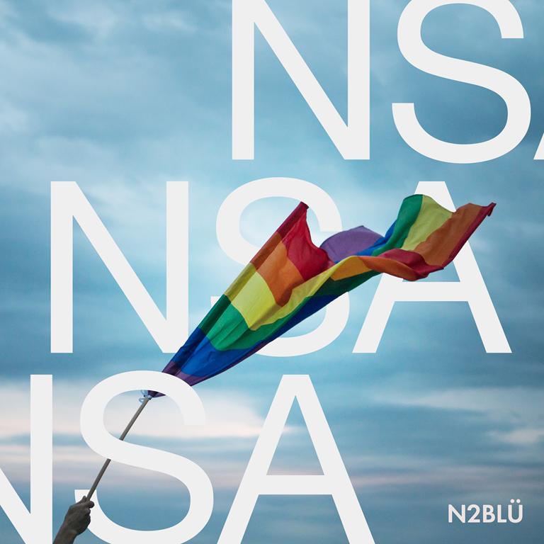 BNS LGBTQIA POP OF THE MOMENT: Dance pop leaders and LGBTQIA pop influencers N2BLÜ open up about their insecurities and subsequent freedom on catchy pop single  'NSA'