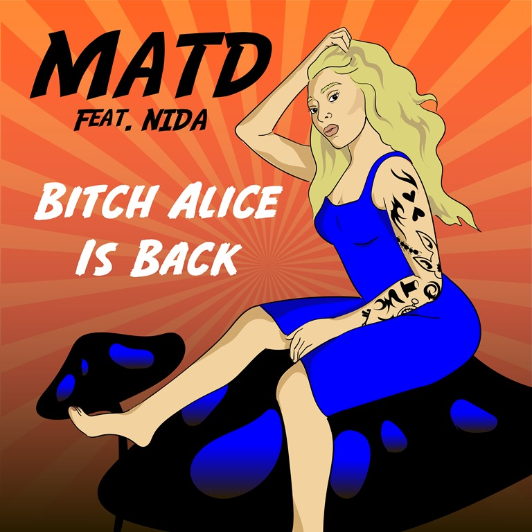 BNS INSPIRED FILM ROCK: 'MATD' produce a classy rocking single with sweet melodic and powerful vocals on 'Bitch Alice Is Back' taking inspiration from Lewis Carroll