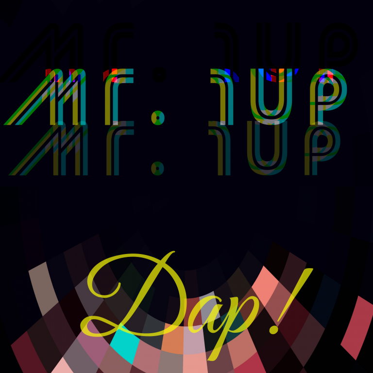 """Dap!"" from ' Mr. 1up' brings listeners a brand new sound"