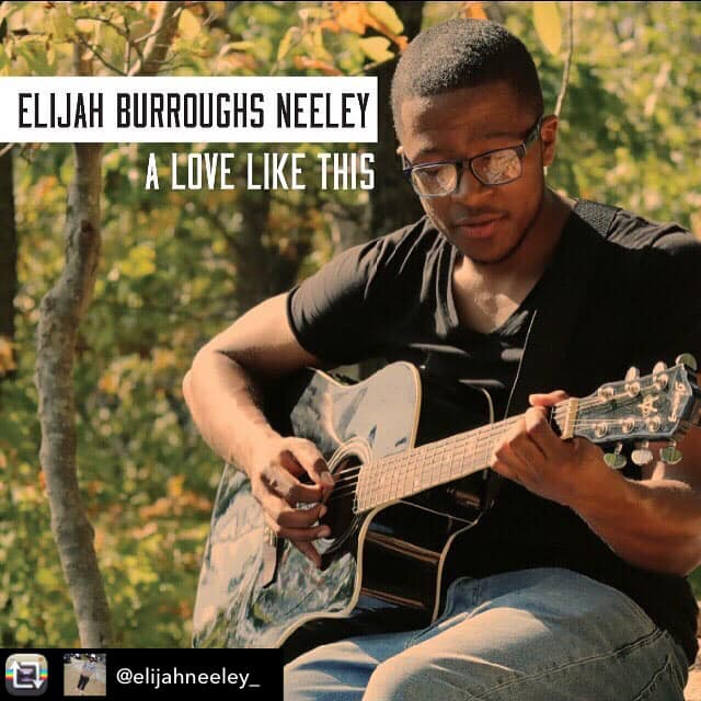 Musician Elijah Burroughs-Neeley has a deep love for music and has released a new single 'A Love Like This'