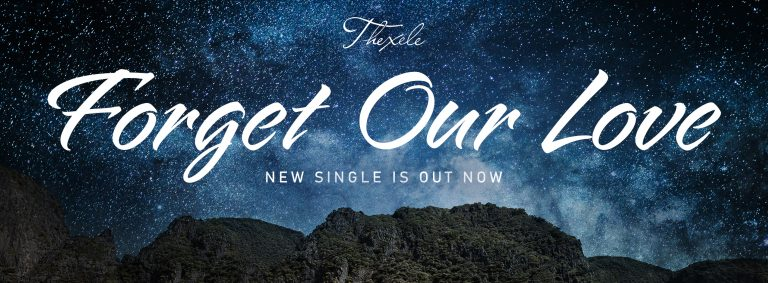 'Forget Our Love' is the new single by Thexele which details a passionate breakup and is out on the 1st of July 2021
